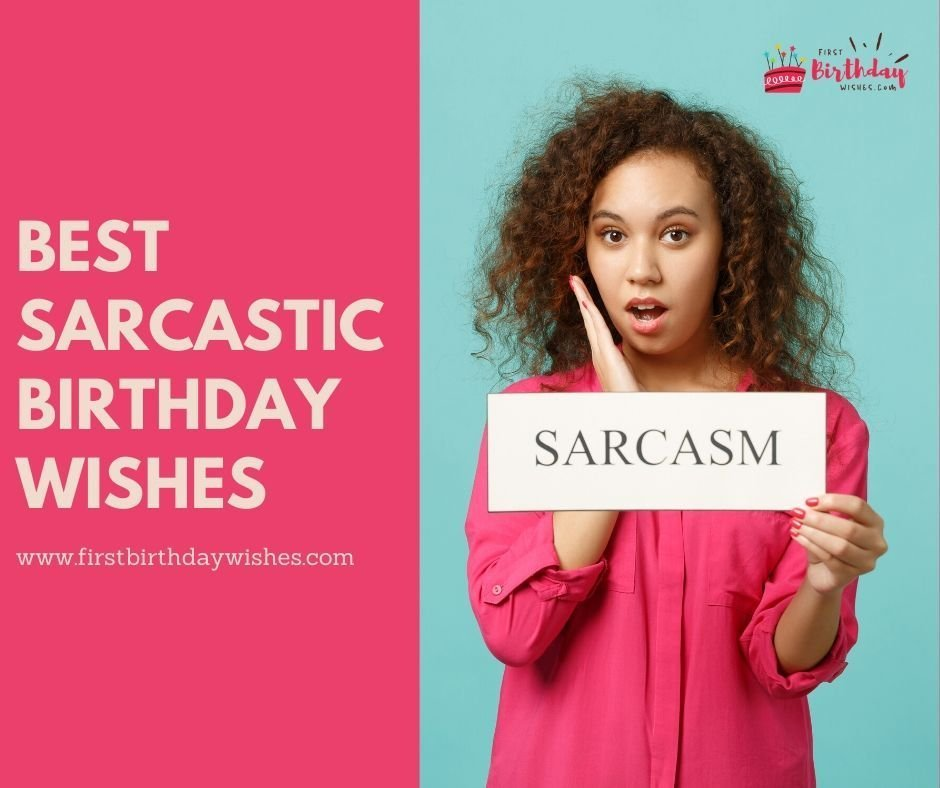 Sarcastic Birthday Wishes