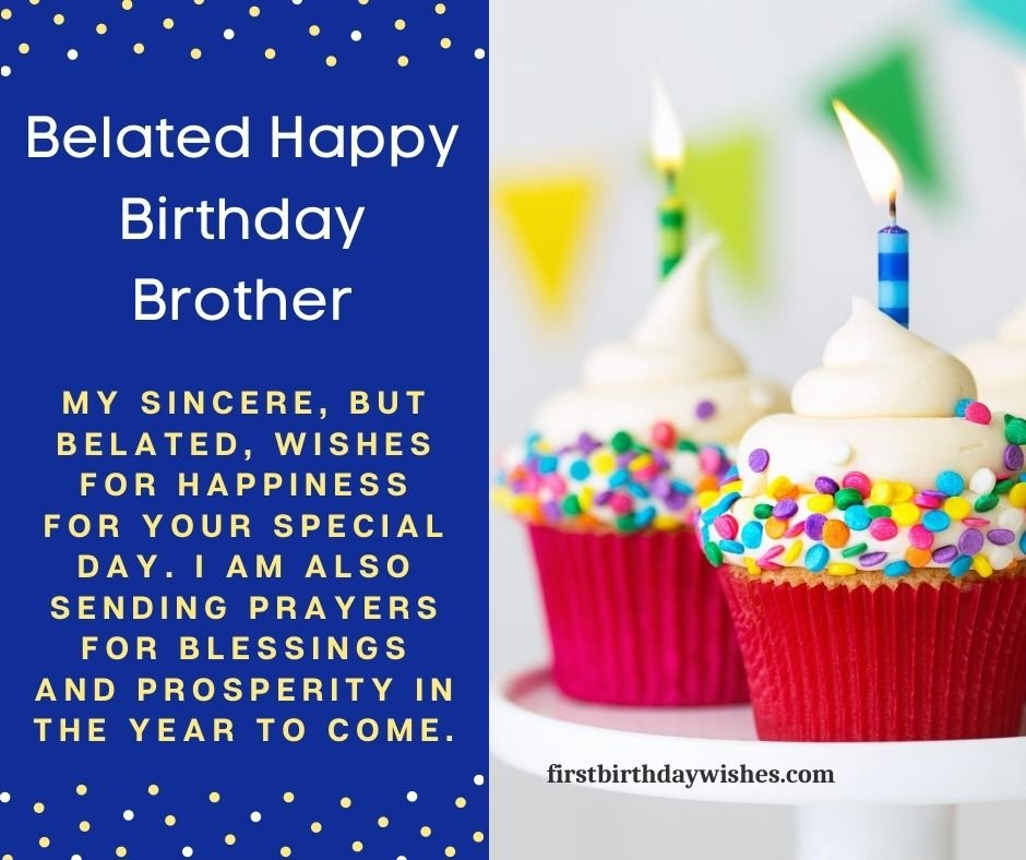 best belated birthday wishes for brother
