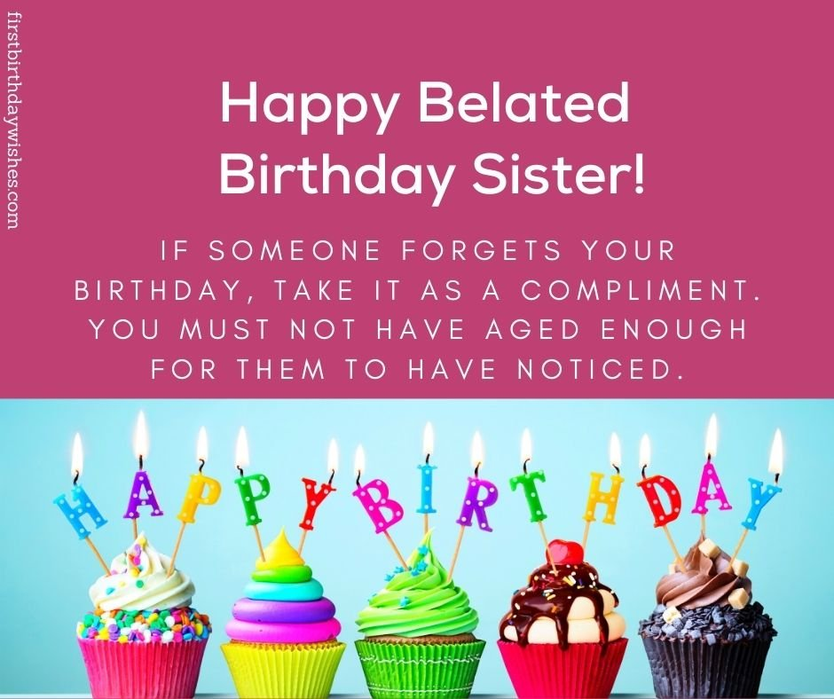 forget Belated Birthday Wishes for Sister