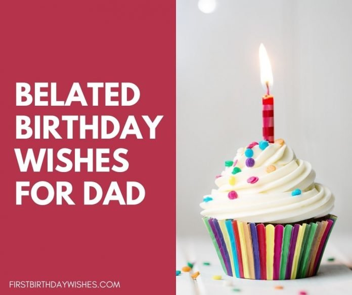 belated birthday wishes for dad