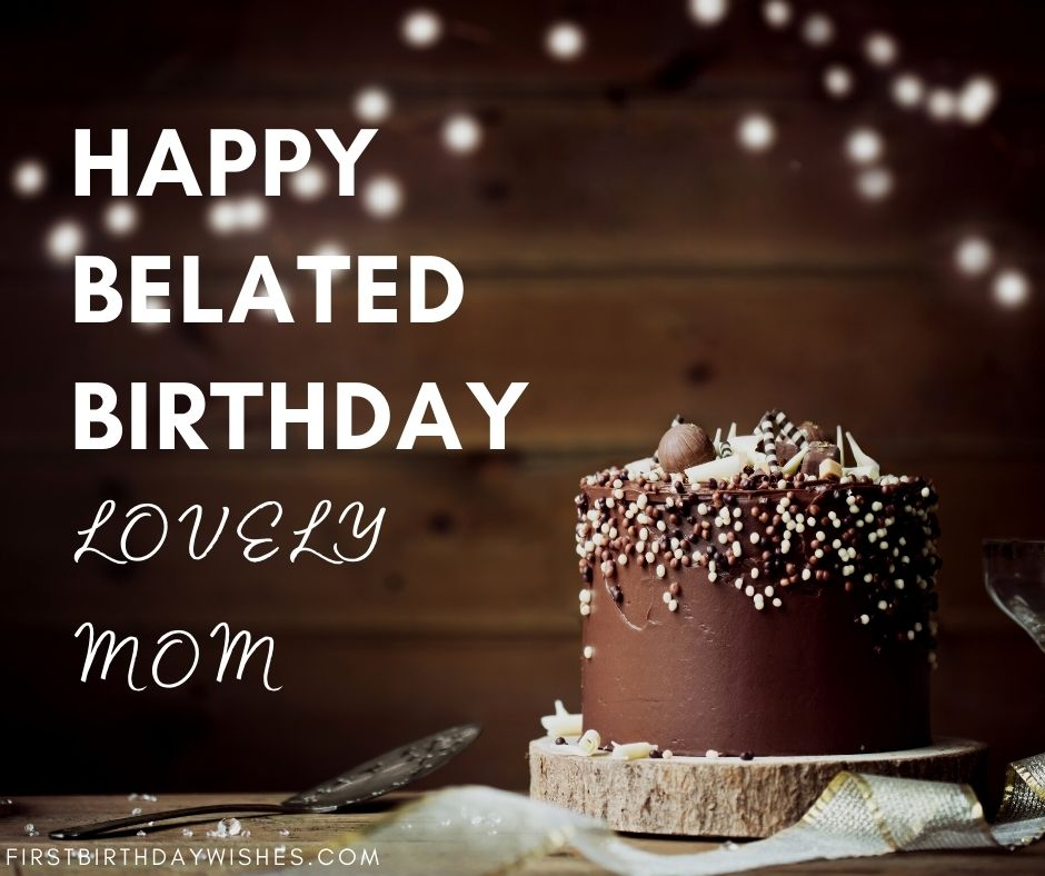 Belated Birthday Messages For Mom