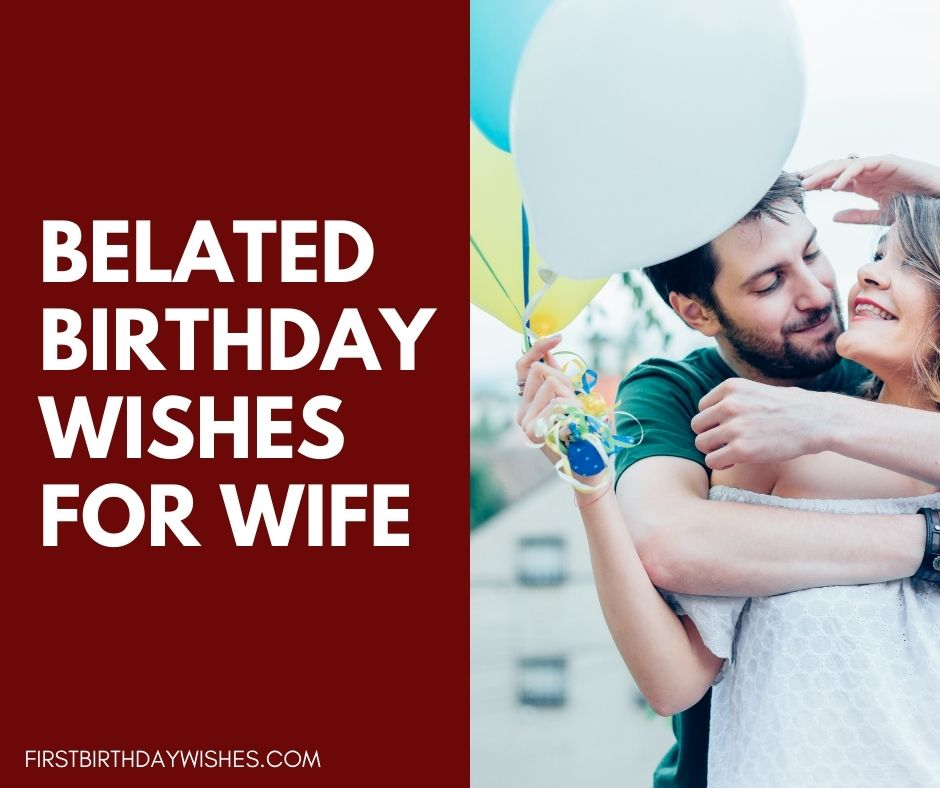 belated birthday wishes for wife