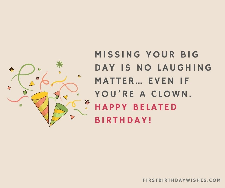 funny belated birthday wishes for bestfriend